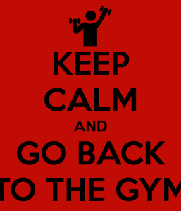 keep-calm-and-go-back-to-the-gym-3